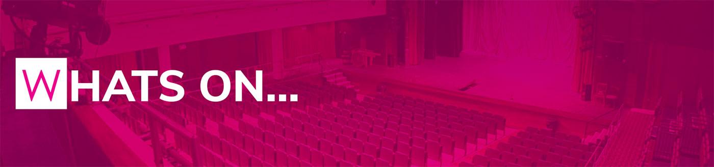 Whats On | Woodville Theatre Gravesham
